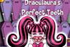 Dents parfaites pour Draculaura