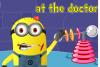 Minion chez le Docteur